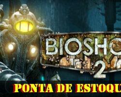 Ponta de Estoque: Bioshock 2