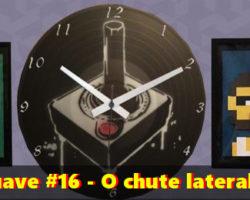 A HORA SUAVE #16 – O chute lateral! Sidekick