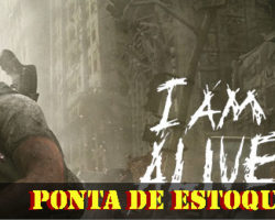 Ponta de Estoque: I Am Alive