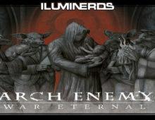Ilumimúsica &#8211; Arch Enemy &#8211; <i>War Eternal</i>