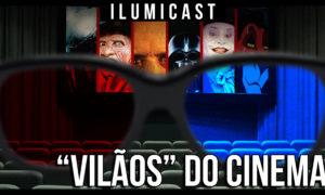 """""""Vilãos"""" do Cinema."""