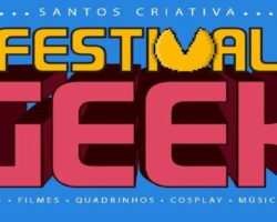 Centro Histórico de Santos recebe Festival Geek de 21 a 23 de julho
